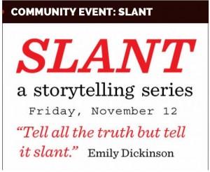 Slant Storytelling Series